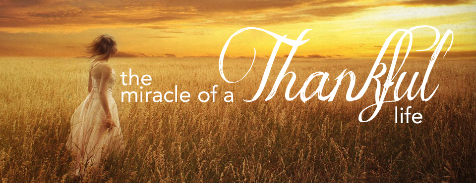 The Miracle of a Thankful Life